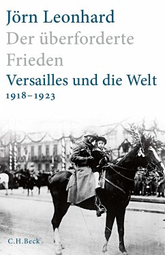 Der überforderte Frieden (eBook, ePUB) - Leonhard, Jörn