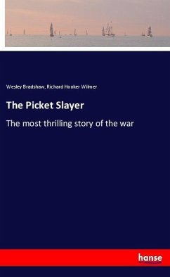 The Picket Slayer - Bradshaw, Wesley; Wilmer, Richard Hooker