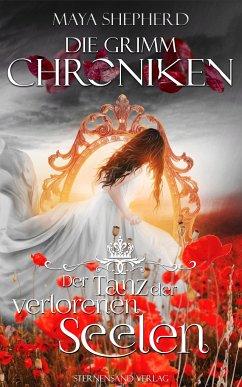 Der Tanz der verlorenen Seelen / Die Grimm-Chroniken Bd.6 - Shepherd, Maya