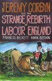 Jeremy Corbyn and the Strange Rebirth of Labour England (eBook, ePUB)