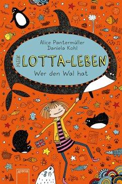 Wer den Wal hat / Mein Lotta-Leben Bd.15 - Pantermüller, Alice