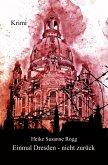 Einmal Dresden - nicht zurück (eBook, ePUB)