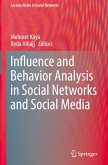 Influence and Behavior Analysis in Social Networks and Social Media
