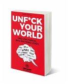 UNFUCK YOUR WORLD   Ratgeber