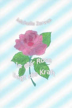 In der Rose liegt die Kraft (eBook, ePUB)