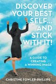 Discover Your Best Self ... and Stick with It!