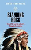 Standing Rock: Greed, Oil and the Lakota's Struggle for Justice