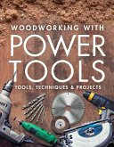 Woodworking with Power Tools: Tools, Techniques & Projects