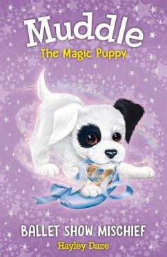 Muddle the Magic Puppy Book 3: Ballet Show Misc...
