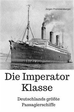 Die Imperator Klasse - Deutschlands größte Pass...