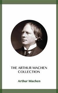 The Arthur Machen Collection (eBook, ePUB)