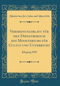 Verordnungsblatt für den Dienstbereich des Ministeriums für Cultus und Unterricht