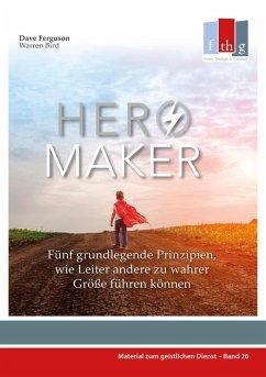 Hero Maker (eBook, ePUB) - Ferguson, Dave; Bird, Warren