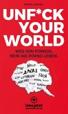 Unfuck your world   Ratgeber (eBook, PDF)