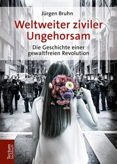 Weltweiter ziviler Ungehorsam (eBook, ePUB) - Bruhn, Jürgen