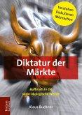 Diktatur der Märkte (eBook, PDF)