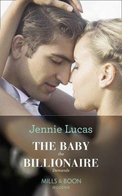 The Baby The Billionaire Demands (Mills & Boon Modern) (Secret Heirs of Billionaires, Book 18) (eBook, ePUB)