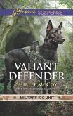 Valiant Defender (Mills & Boon Love Inspired Suspense) (Military K-9 Unit, Book 8) (eBook, ePUB)