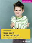 Keep cool! Hilfen bei ADHS (eBook, PDF)