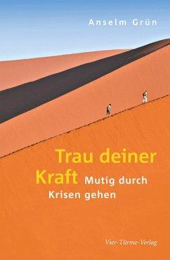 Trau deiner Kraft (eBook, ePUB) - Grün, Anselm