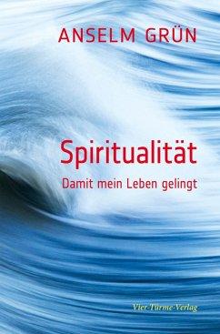 Spiritualität (eBook, ePUB) - Grün, Anselm