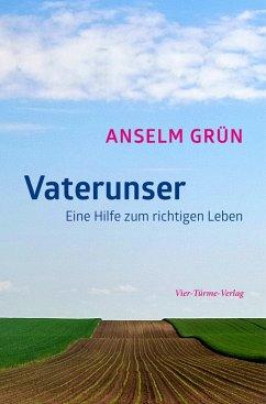 Vaterunser (eBook, ePUB) - Grün, Anselm