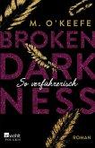 So verführerisch / Broken Darkness Bd.1
