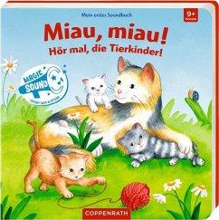 Mein erstes Soundbuch: Miau, miau! Hör mal, die Tierkinder! - Bogade, Maria