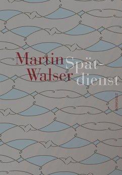 Spätdienst - Walser, Martin