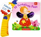 Mein erstes Fühl-Buch für den Buggy: 10 funkelnde Feen
