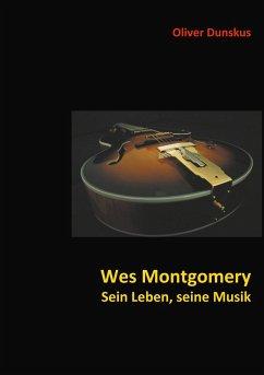 Wes Montgomery - Sein Leben, seine Musik (eBook...