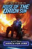 House of the Orion Sun (Black Ocean: Mercy for Hire, #3) (eBook, ePUB)