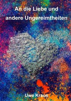 An die Liebe und andere Ungereimtheiten (eBook, ePUB)