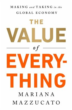The Value of Everything (eBook, ePUB) - Mazzucato, Mariana