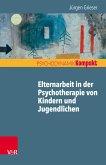 Elternarbeit in der Psychotherapie von Kindern und Jugendlichen (eBook, PDF)