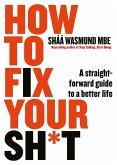 How to Fix Your Sh*t (eBook, ePUB)