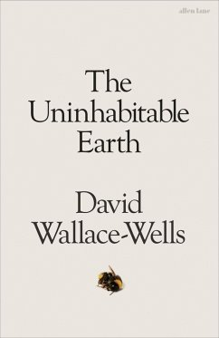 The Uninhabitable Earth (eBook, ePUB) - Wallace-Wells, David