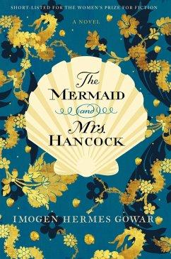 The Mermaid and Mrs. Hancock (eBook, ePUB) - Gowar, Imogen Hermes