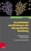 Persönlichkeit und Bindung in der therapeutischen Beziehung (eBook, PDF)