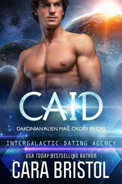 Caid: Dakonian Alien Mail Order Brides #3 (Inte...