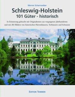 Schleswig-Holstein 101 Güter - historisch - Scharnweber, Werner