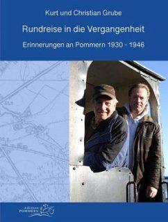 Rundreise in die Vergangenheit - Grube, Kurt; Grube, Christian