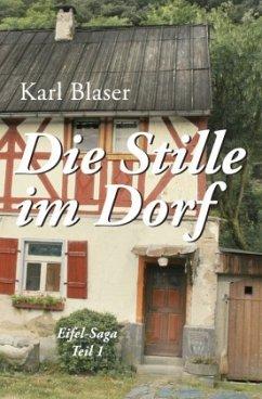 Die Stille im Dorf - Blaser, Karl