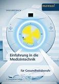 Einführung in die Medizintechnik für Gesundheitsberufe