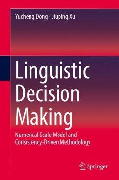 Linguistic Decision Making - Dong, Yucheng;Xu, Jiuping