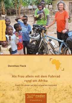 Als Frau allein mit dem Fahrrad rund um Afrika - Fleck, Dorothee