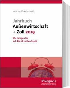 Jahrbuch Außenwirtschaft + Zoll 2019 - Möllenhoff, Ulrich; Pelz, Klaus; Weiß, Thomas