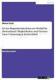 Ist das Magnetkrankenhaus ein Modell für Deutschland? Möglichkeiten und Grenzen einer Umsetzung in Deutschland