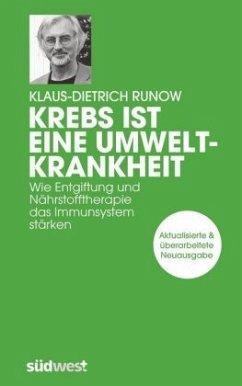 Krebs ist eine Umweltkrankheit - Runow, Klaus-Dietrich