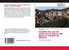 Cambio de uso de suelo en la Sierra del Ajusco, Ciudad de México